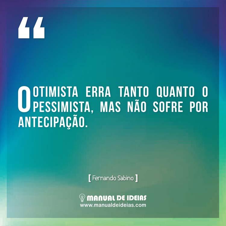 Frases Para Facebook O Otimista Erra Tanto Quanto O