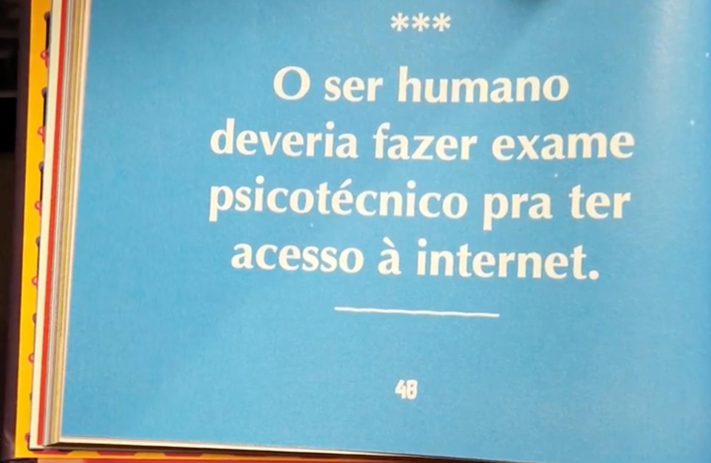 """Trecho do Livro - Frases de Felipe Neto """"O Ser Humano deveria fazer exame psicotécnico pra ter acesso à internet."""""""