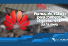 Imagem de: Gigante asiático: fomos até a China para conhecer de perto a sede da Huawei